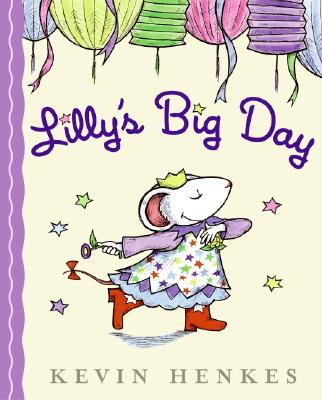 Lilly's Big Day By Henkes, Kevin