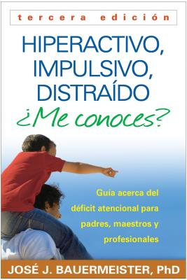Hiperactivo, Impulsivo, Distraido Me conoces? / Hyperactive, Impulsive, Distracted? By Bauermeister, Jose J./ Barkley, Russell A. (FRW)